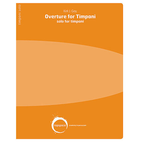 Overture for Timpani by Kirk J. Gay