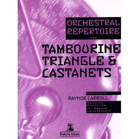 Orchestral Repertoire for Tambourine, Triangle, and Castanets by Raynor Carroll