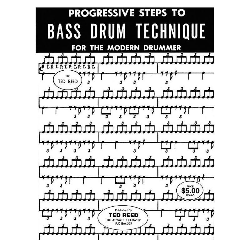 Progressive Steps to Bass Drum Technique for the Modern Drummer by Ted Reed