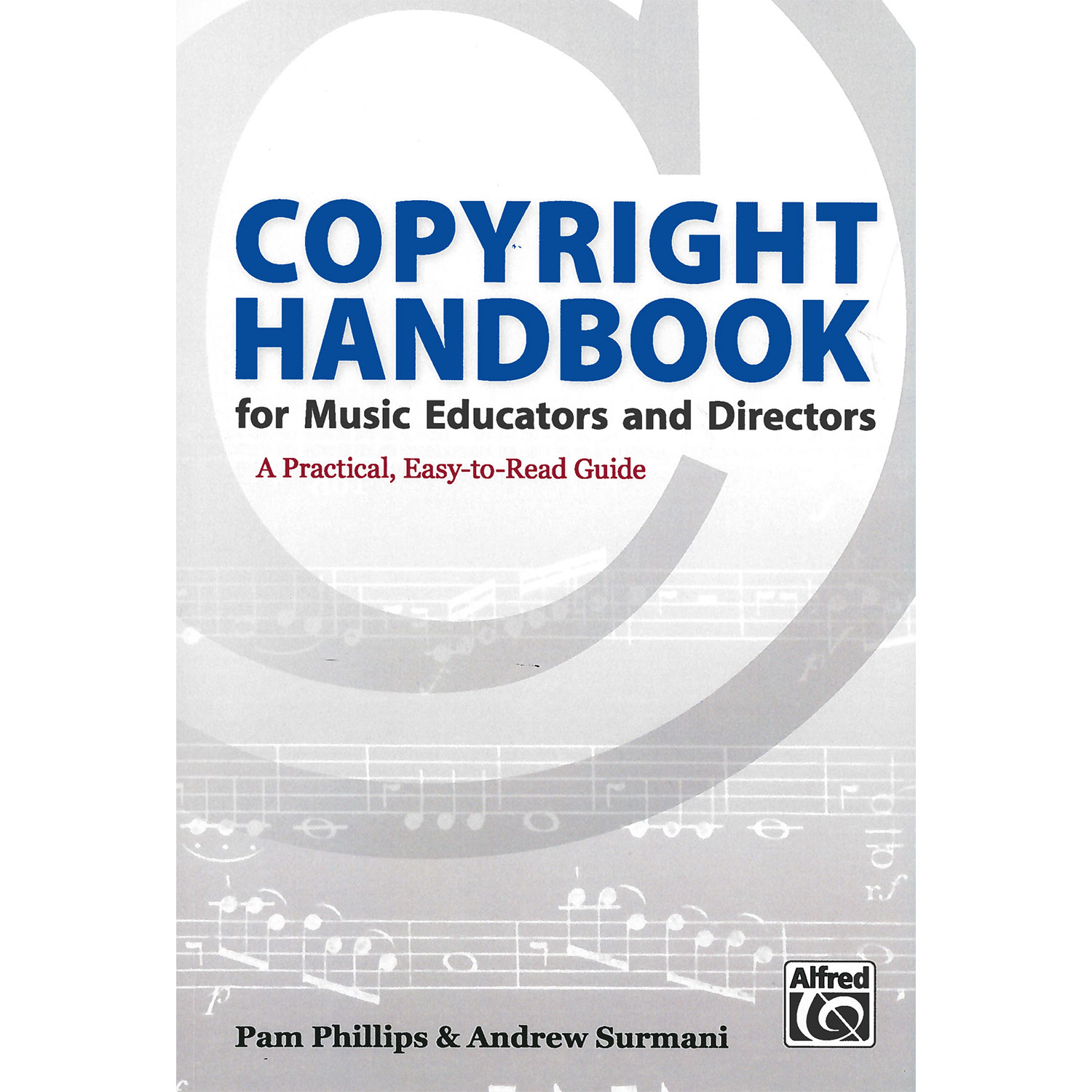 Copyright Handbook for Music Educators and Directors by Pam Phillips and Andrew Surmani