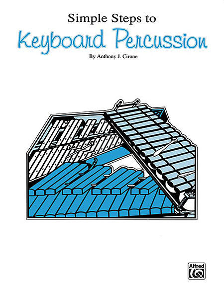 Simple Steps to Keyboard Percussion by Anthony Cirone