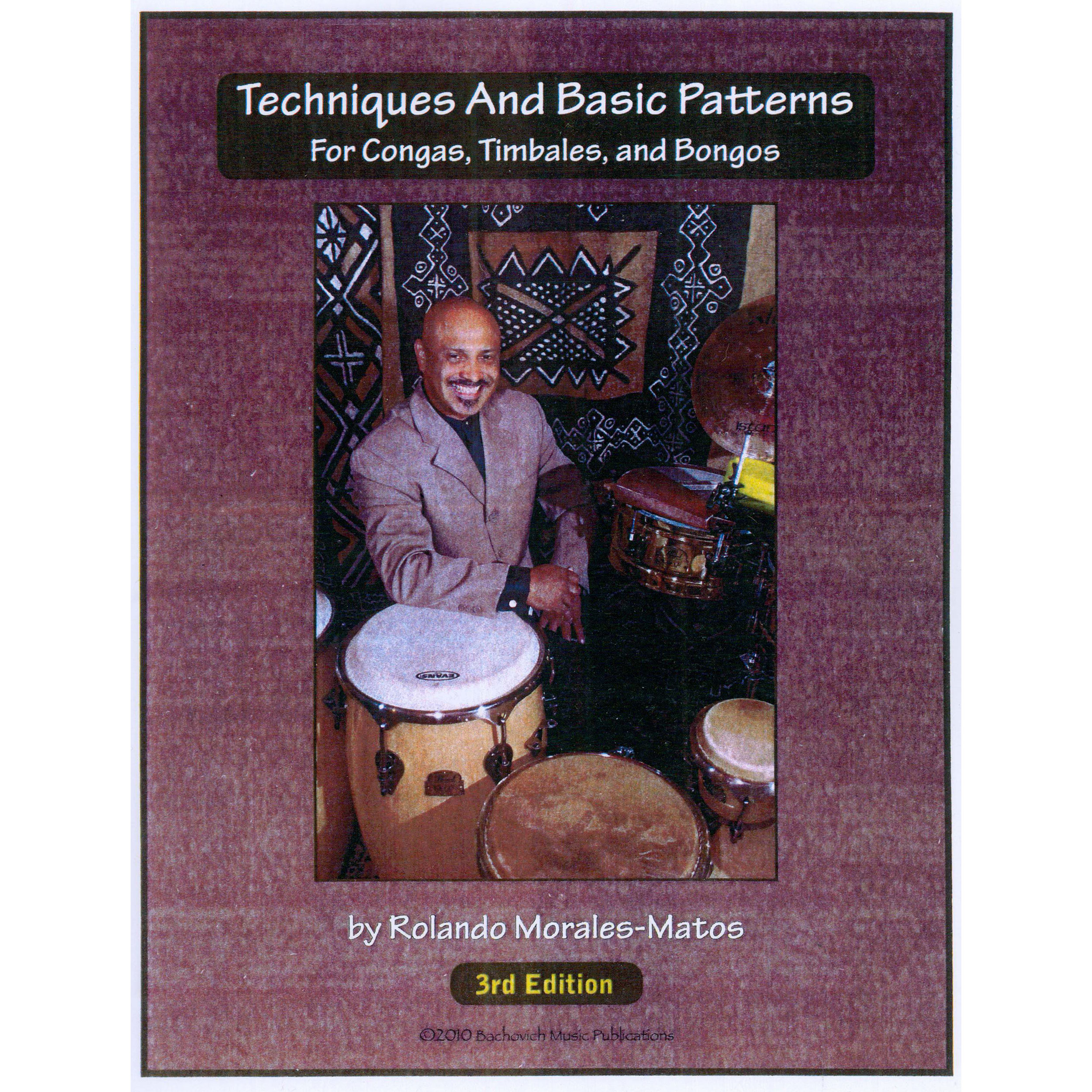 Techniques and Basic Patterns for Congas, Timbales, and Bongos by Rolando Morales-Matos