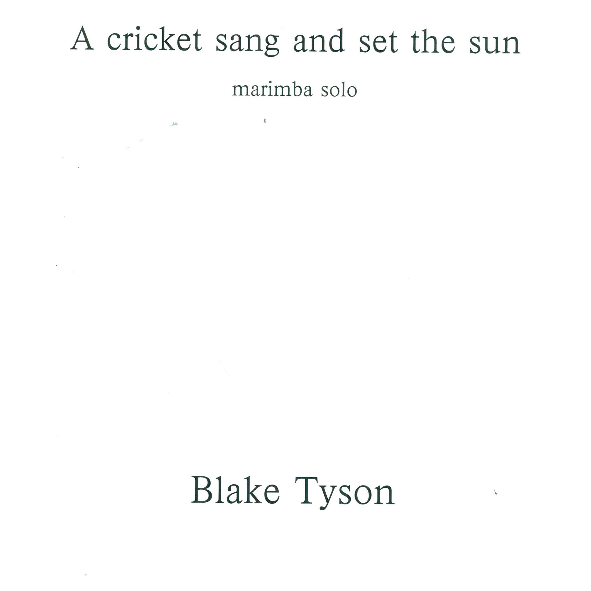 A Cricket Sang and Set the Sun by Blake Tyson