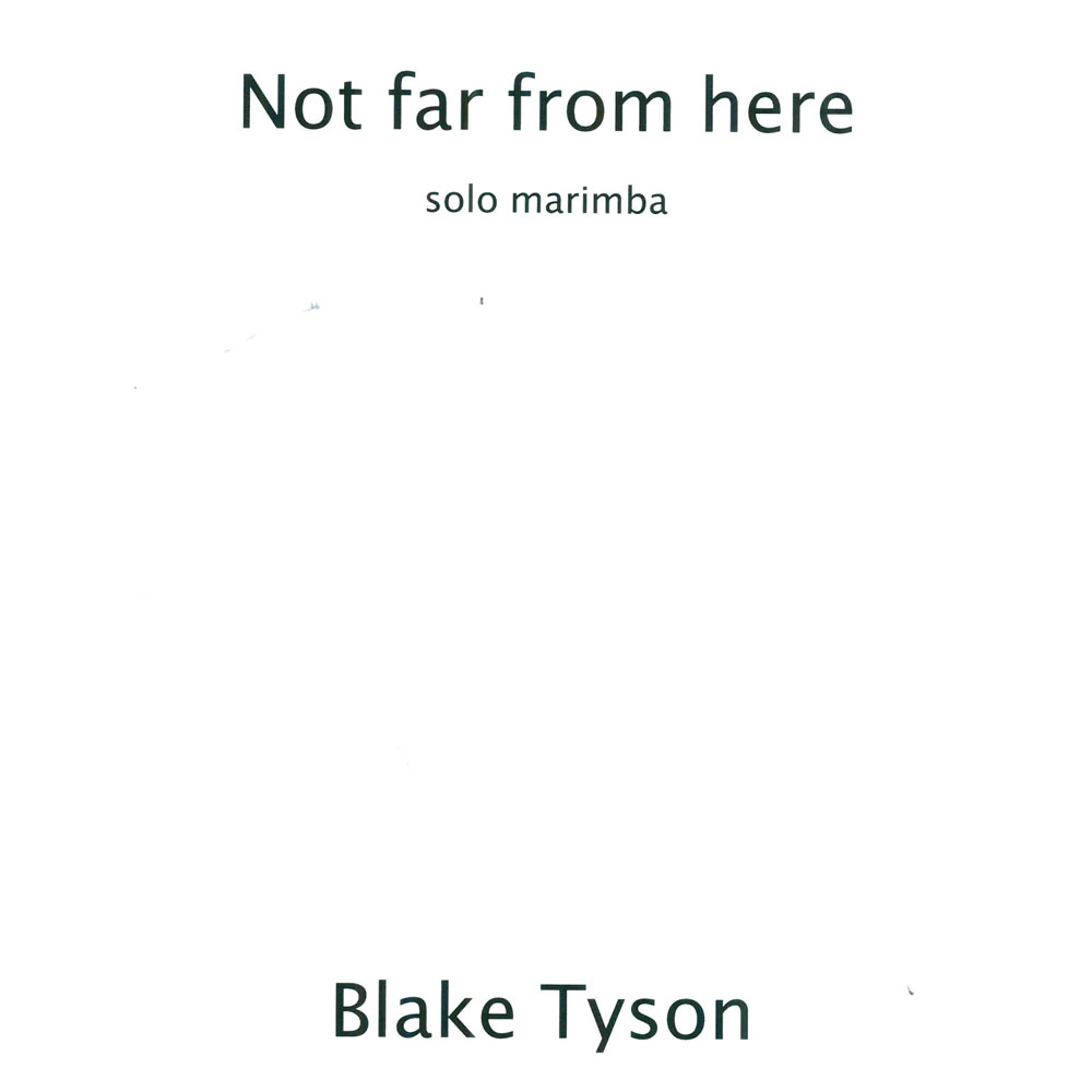 Not Far From Here by Blake Tyson