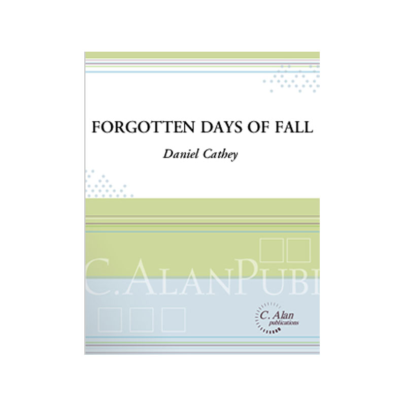 Forgotten Days of Fall by Daniel Cathey