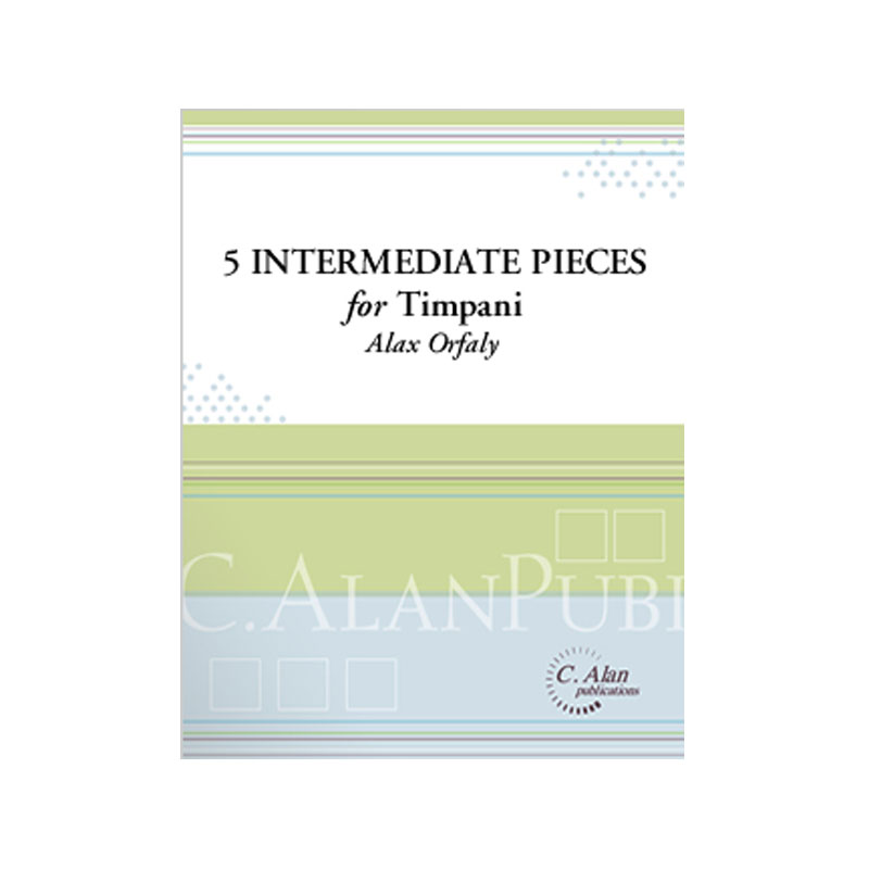 Five Intermediate Pieces for Timpani by Alex Orfaly