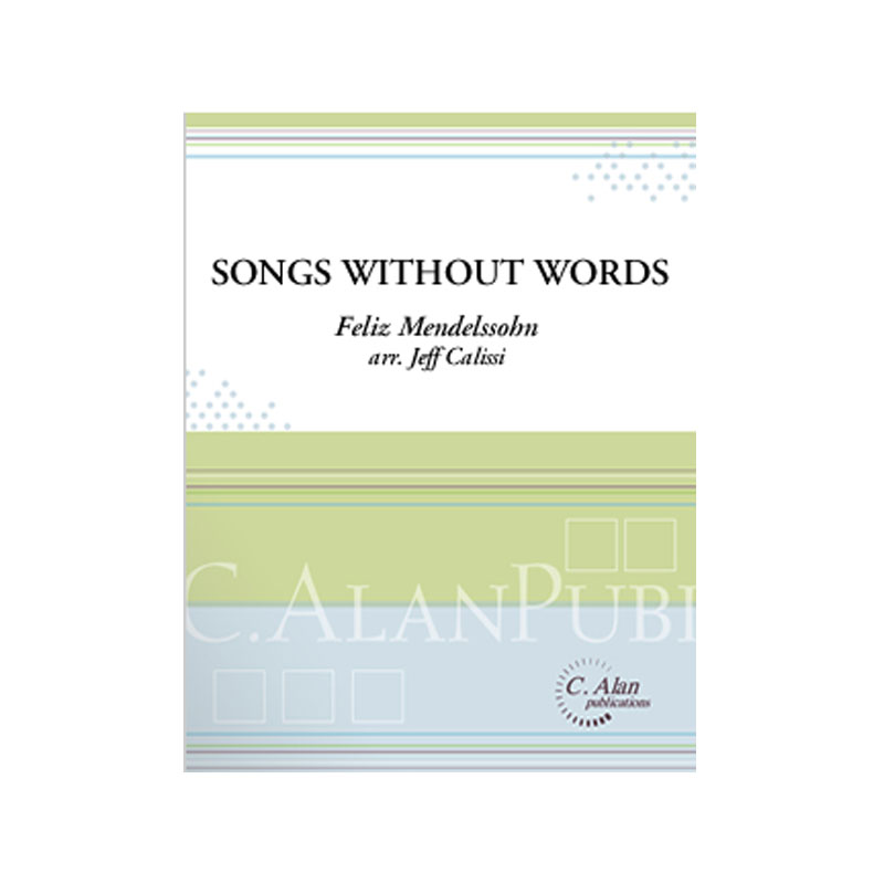 Songs Without Words by Mendelssohn arr. Jeff Calissi