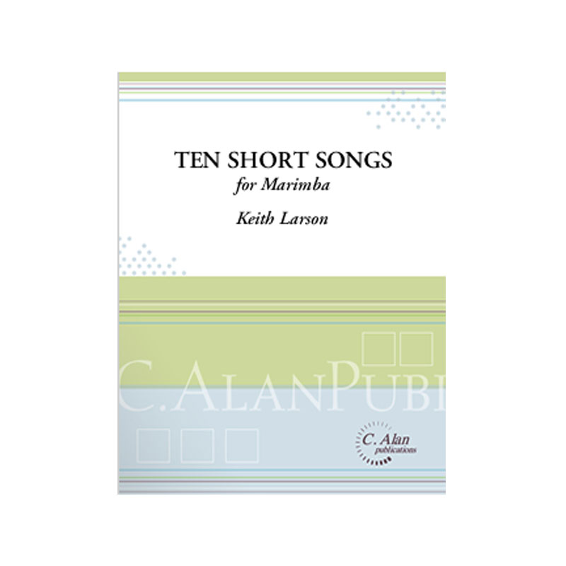Ten Short Songs by Keith Larson