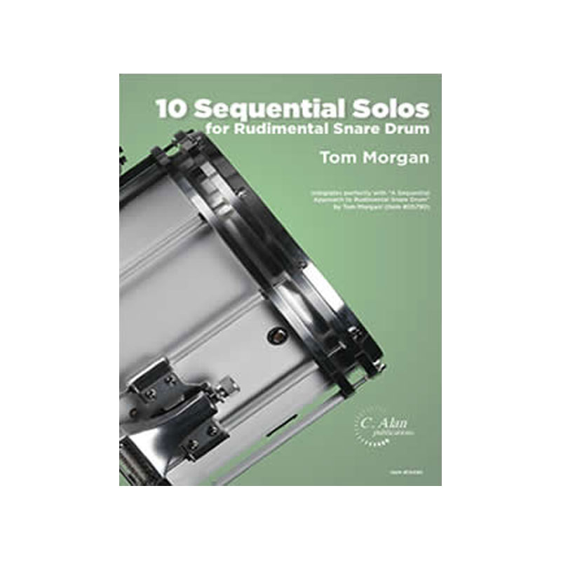 10 Sequential Solos for Rudimental Snare Drum by Tom Morgan