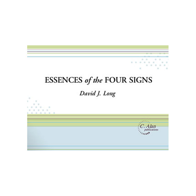 Essences of the Four Signs by David J. Long