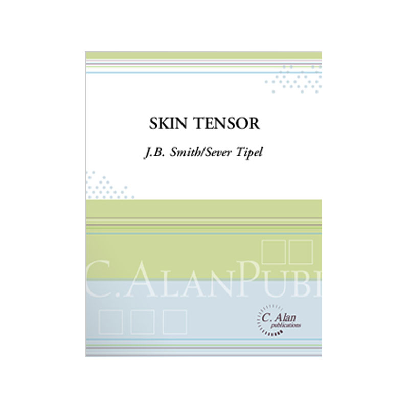 Skin Tensor by J.B. Smith and arr. Sever Tipel