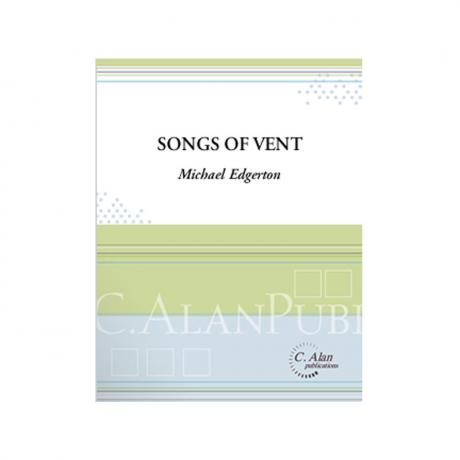 Songs of Vent by Michael Edgerton