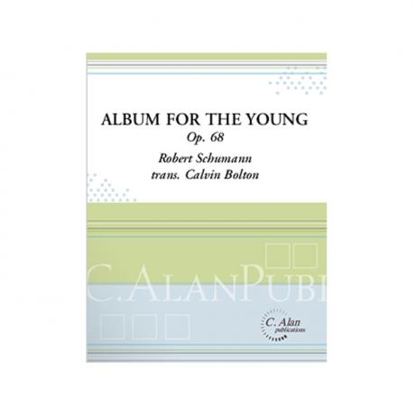 Album for the Young, Op. 68 by Schumann arr. by C. Bolton