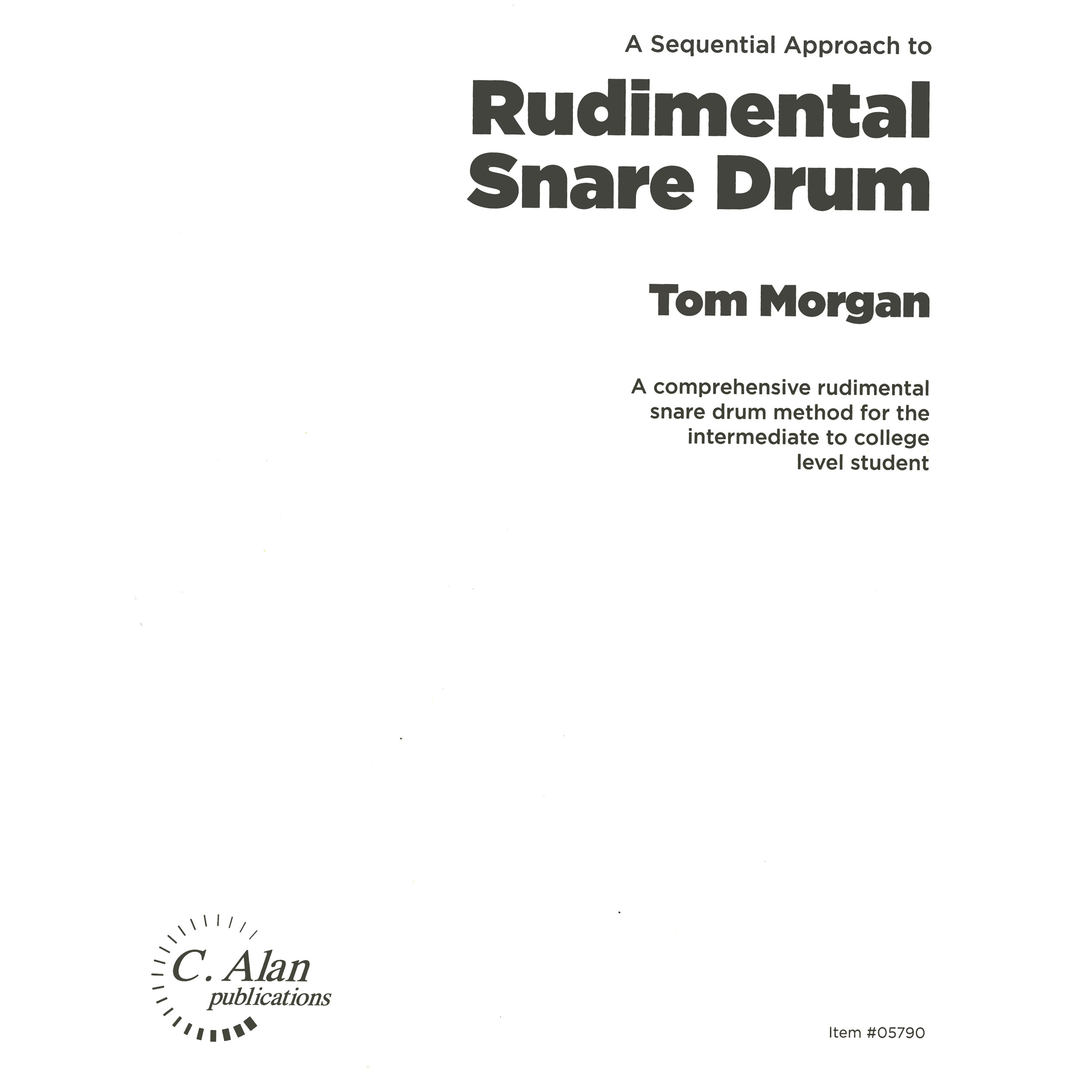 A Sequential Approach to Rudimental Snare Drum by Tom Morgan