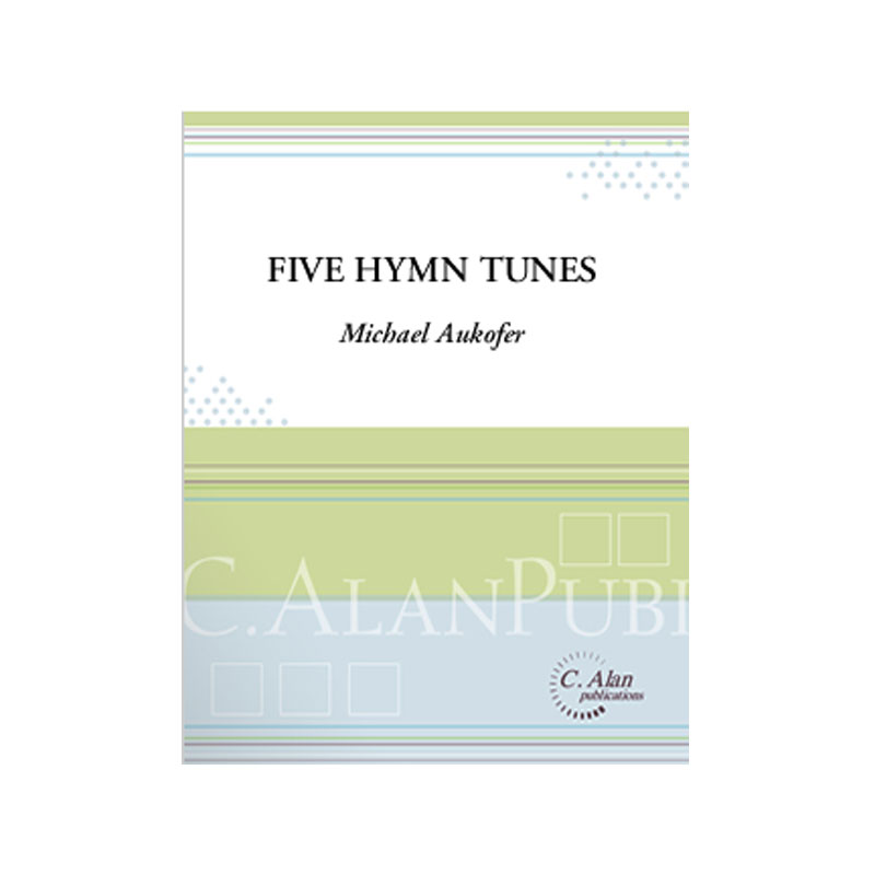 Five Hymn Tunes by Michael Aukofer