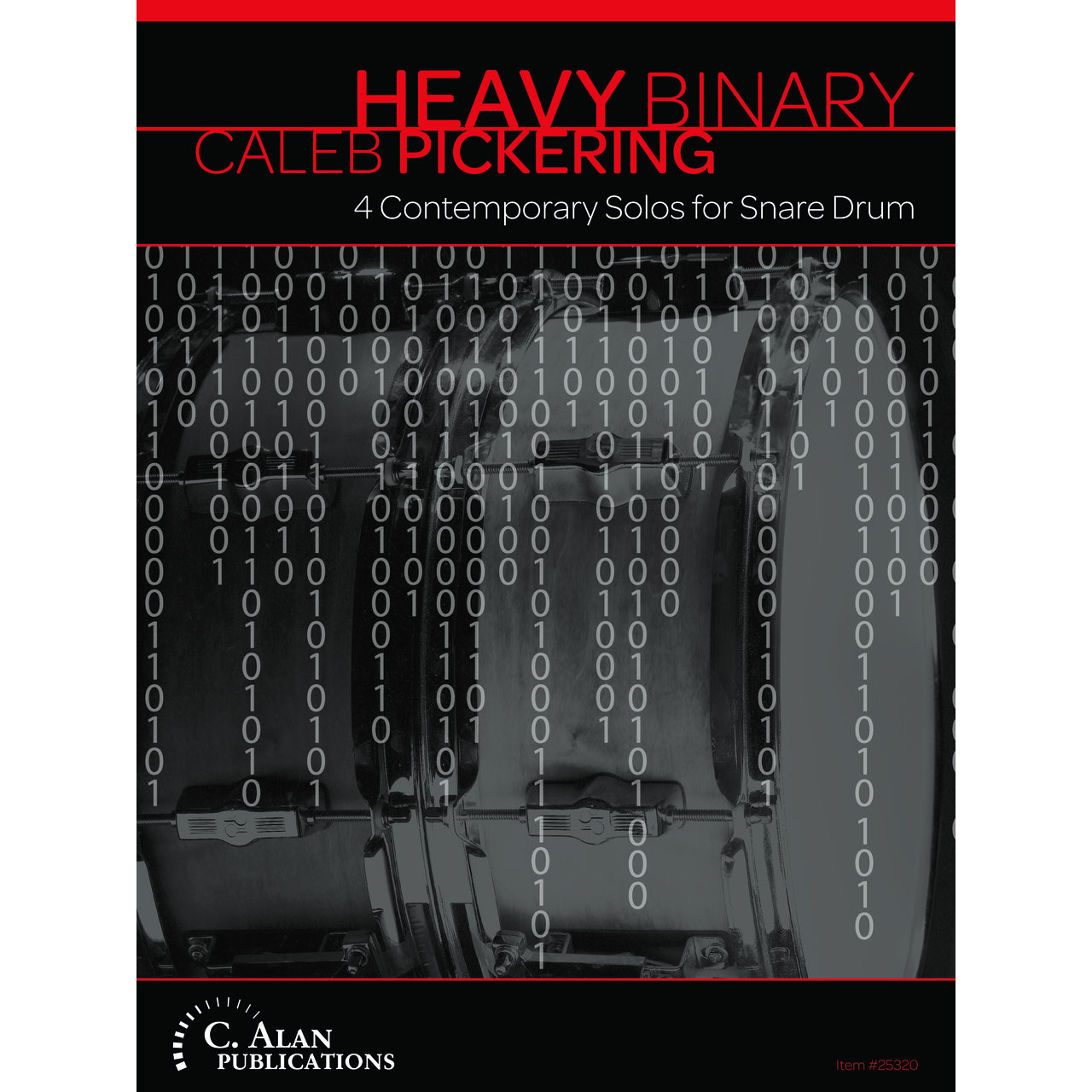 Heavy Binary: 4 Contemporary Solos for Snare Drum by Caleb Pickering