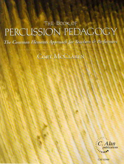 The Book of Percussion Pedagogy by Cort McClaren