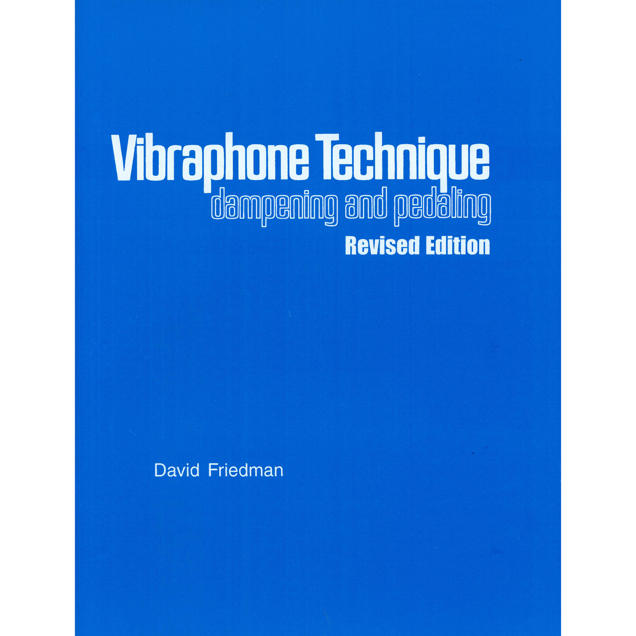 Vibraphone Technique: Dampening and Pedaling by David Friedman