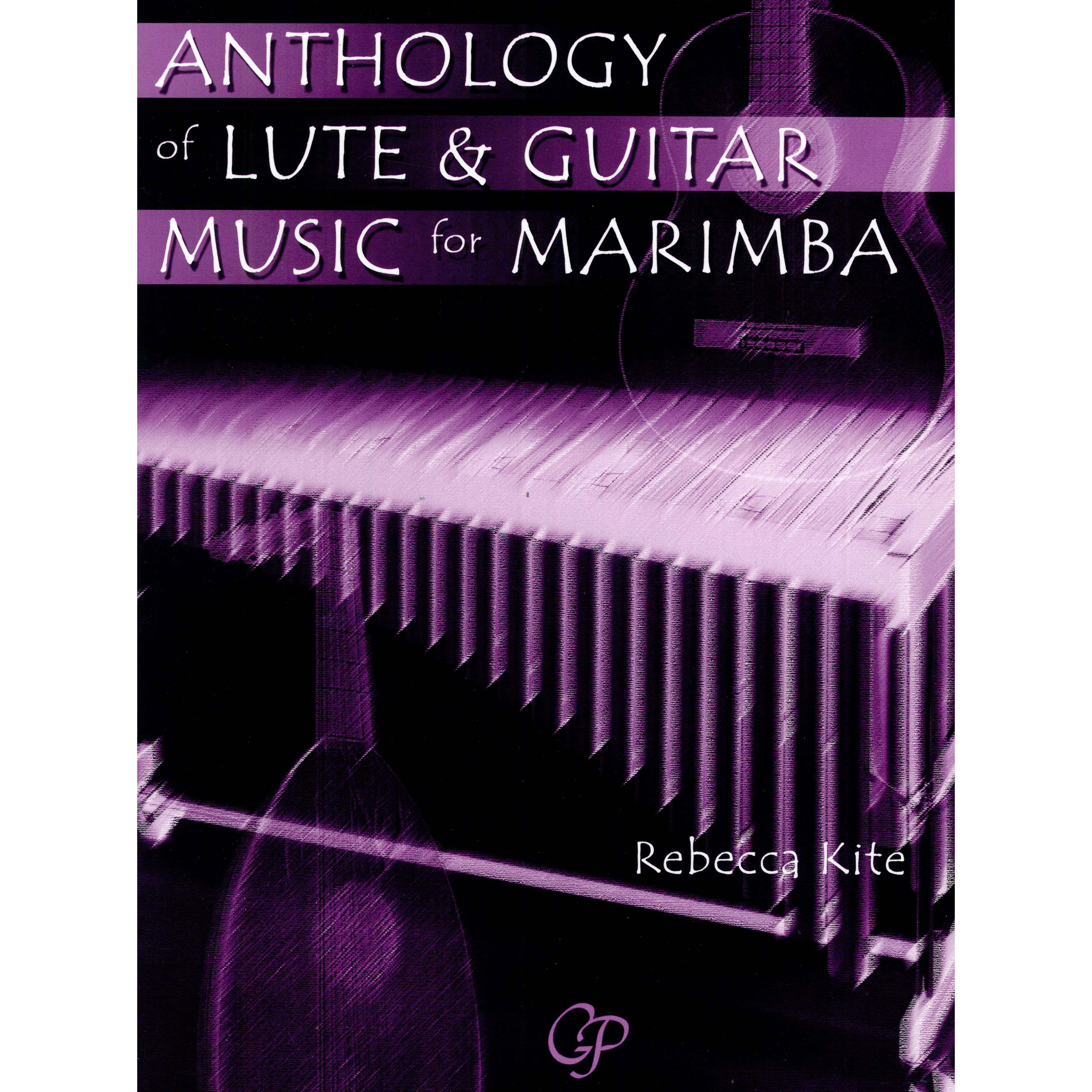 Anthology of Lute and Guitar for Marimba by Rebecca Kite