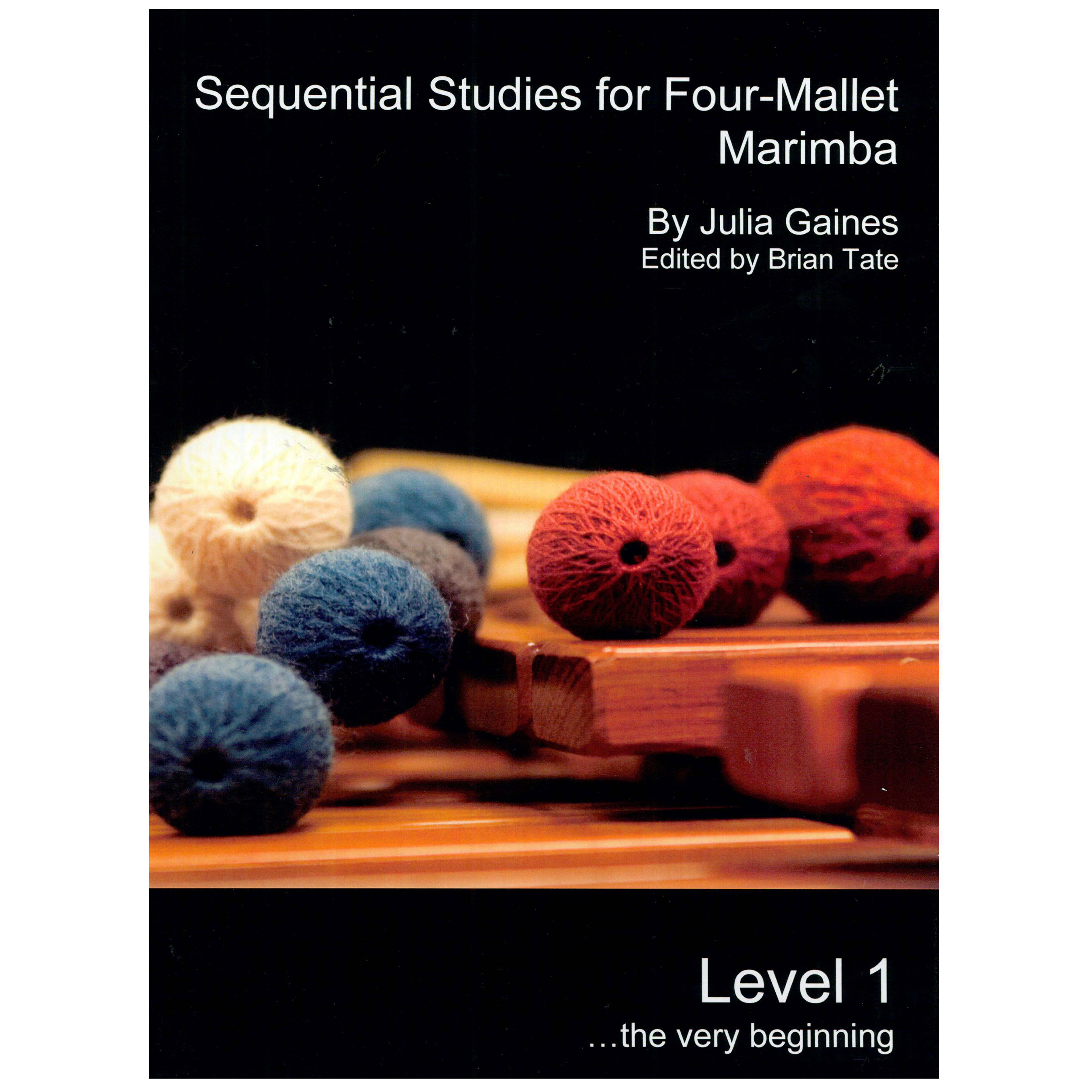 Sequential Studies for Four-Mallet Marimba - Level 1 by Julia Gaines