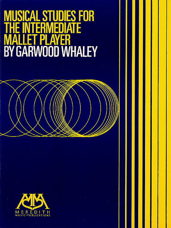Musical Studies for the Intermediate Mallet Player by Garwood Whaley