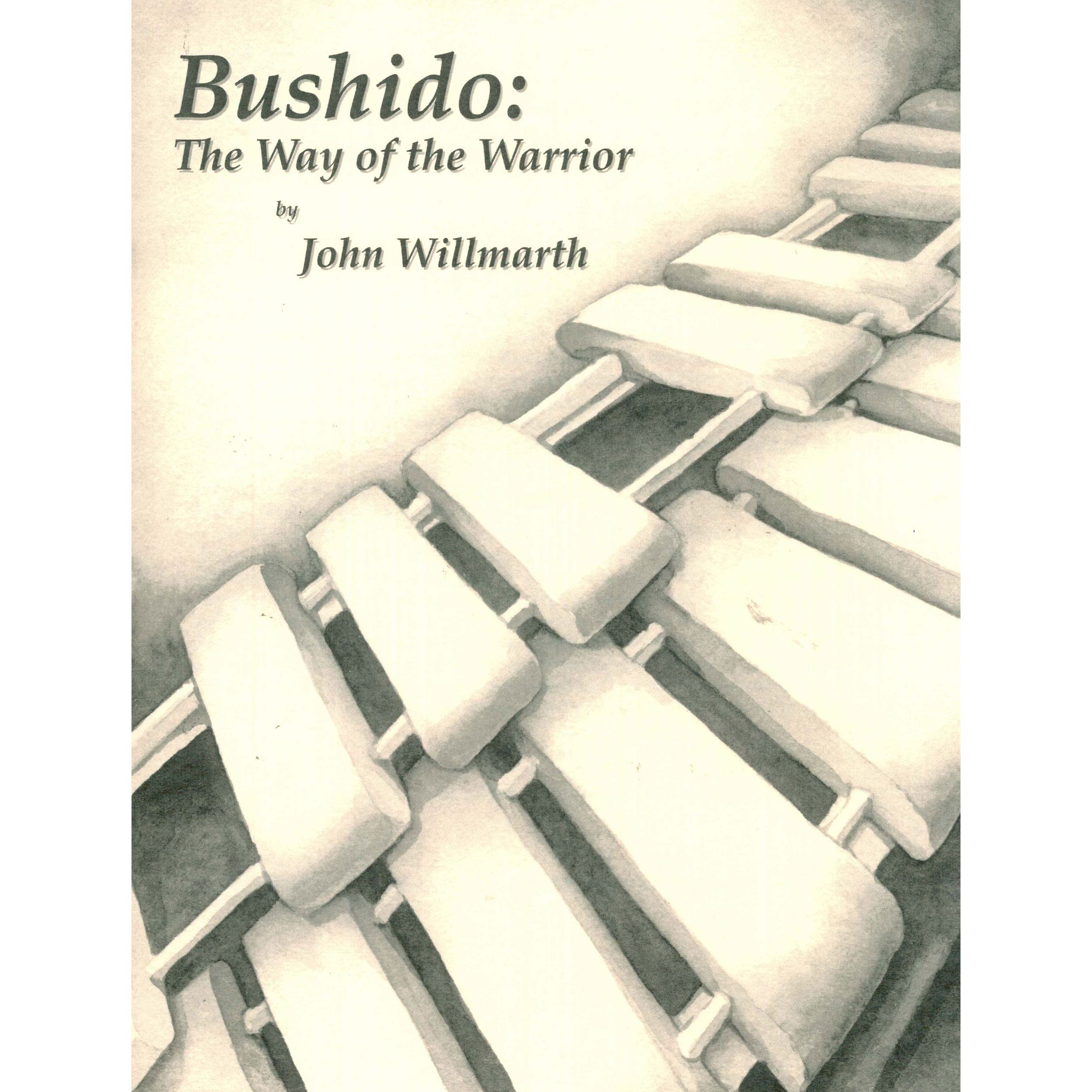 Bushido: The Way of the Warrior by Willmarth