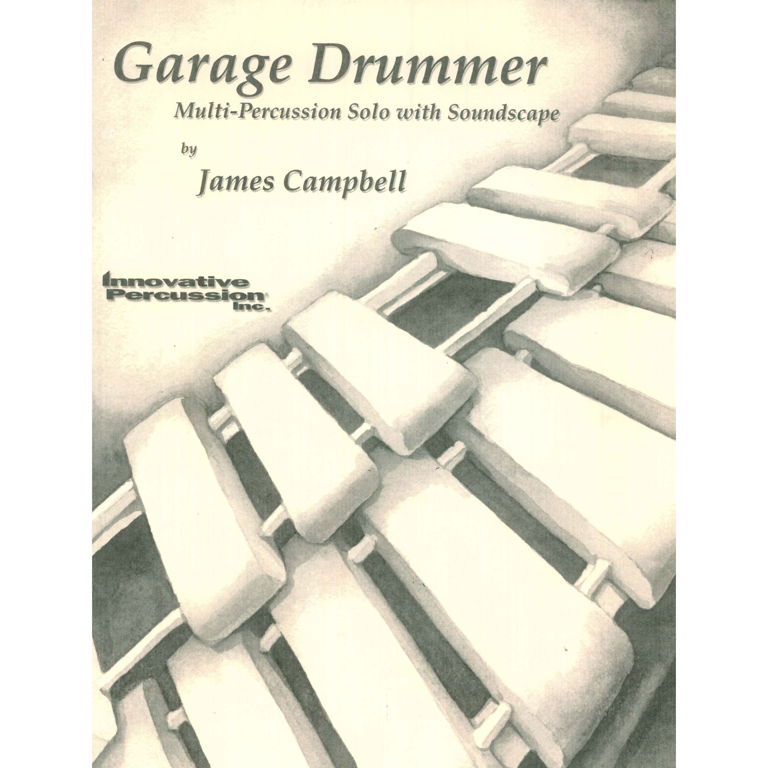 Garage Drummer (Percussion Ensemble Version) by James Campbell