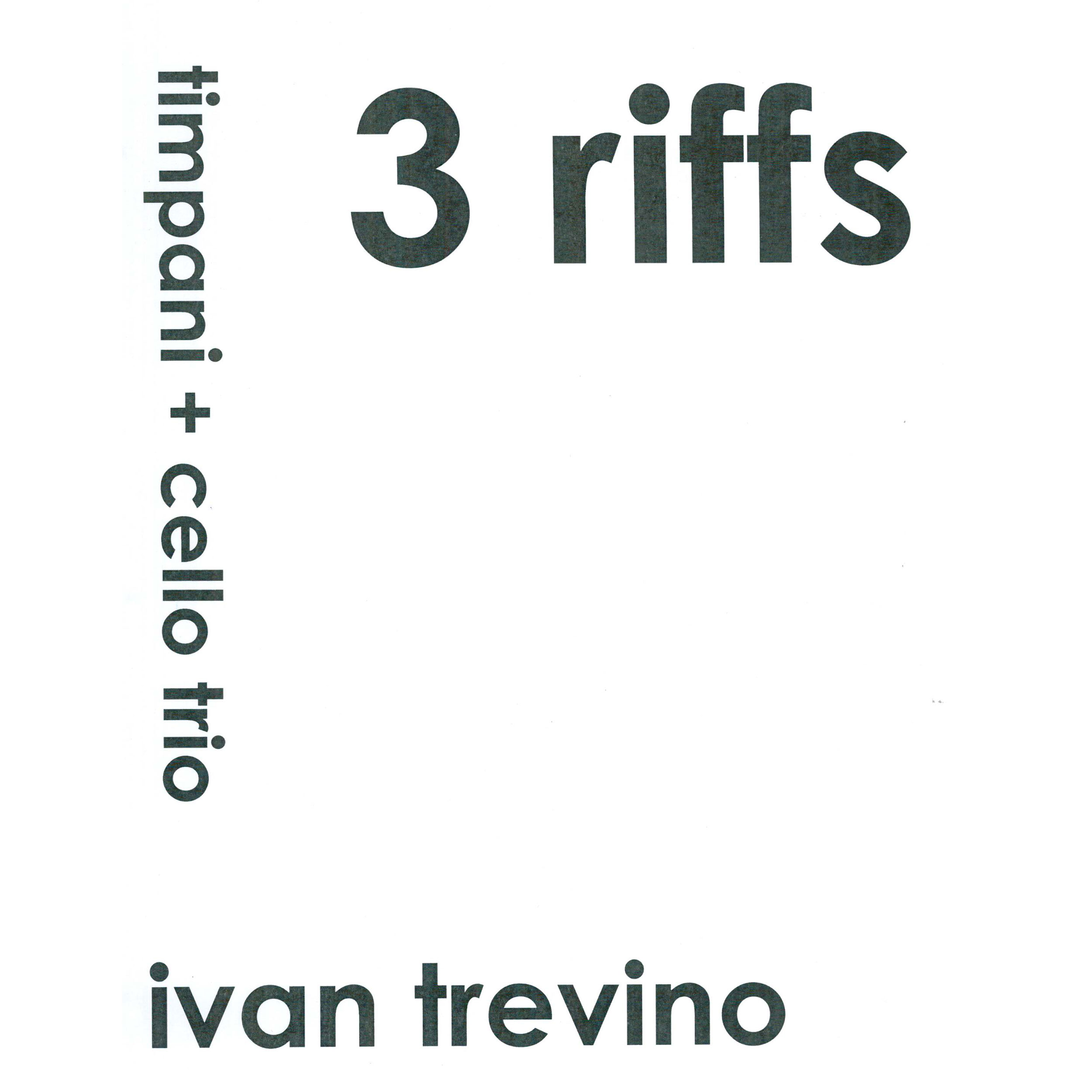 3 Riffs by Ivan Trevino