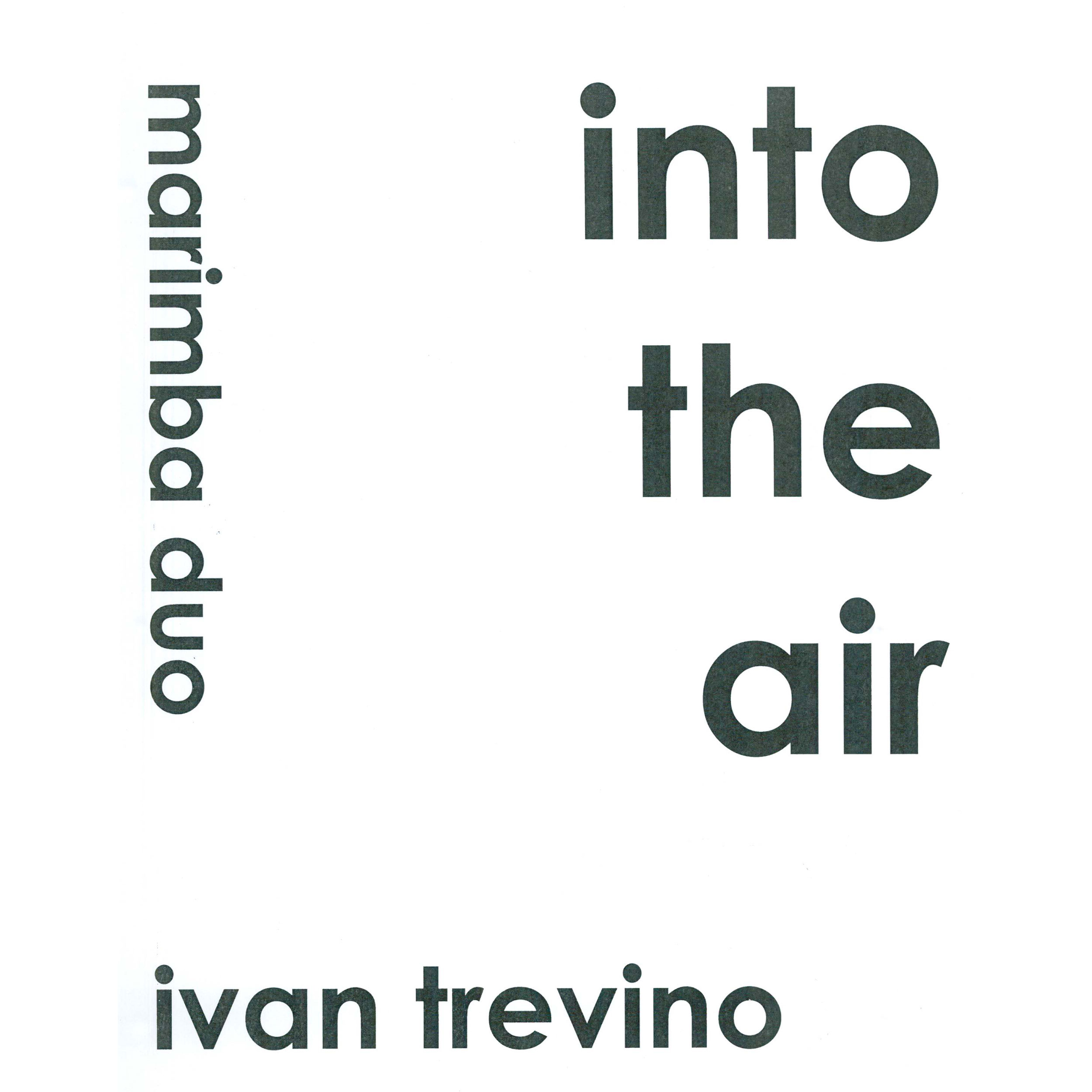 Into the Air by Ivan Trevino