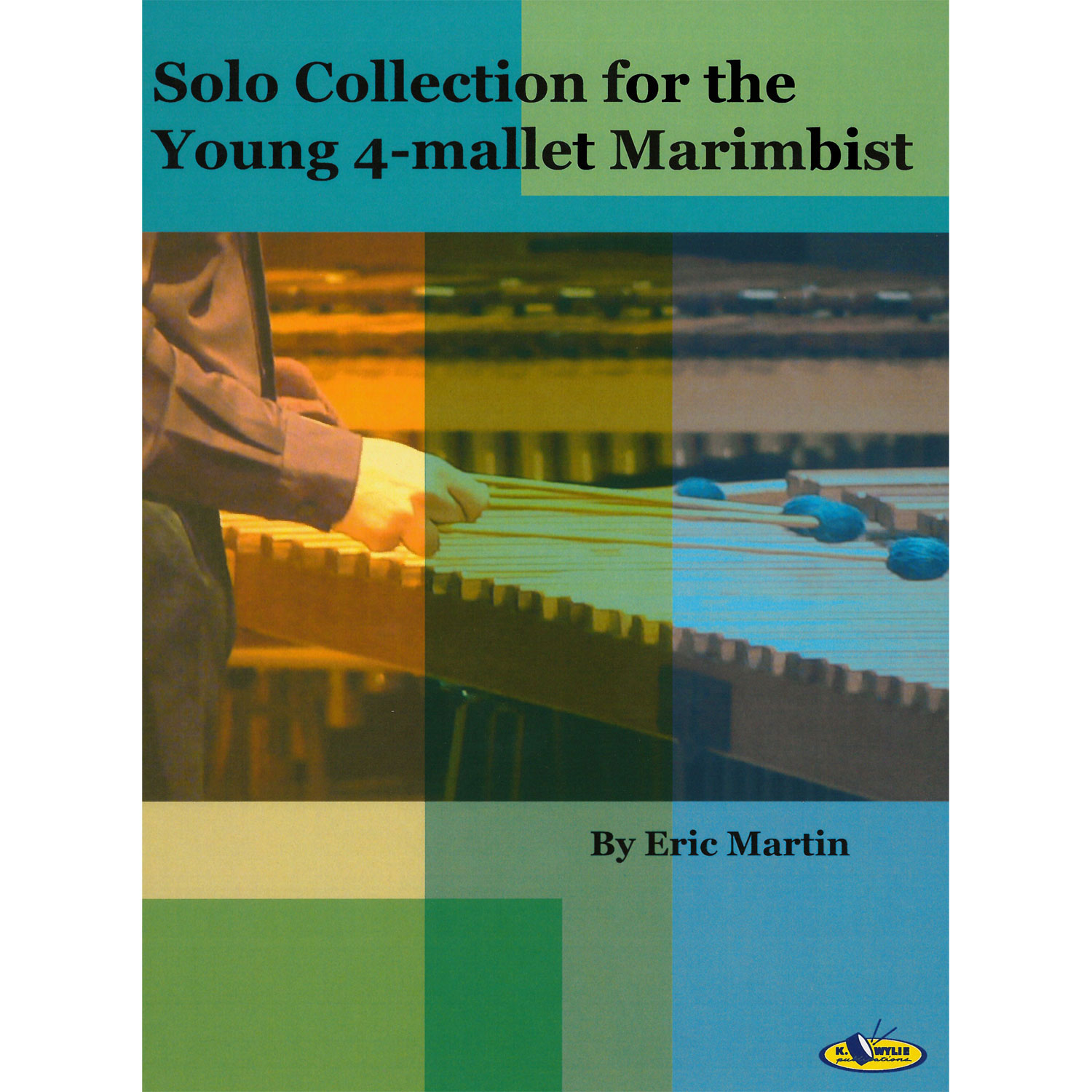 Solo Collection for the Young 4-Mallet Marimbist by Eric Martin