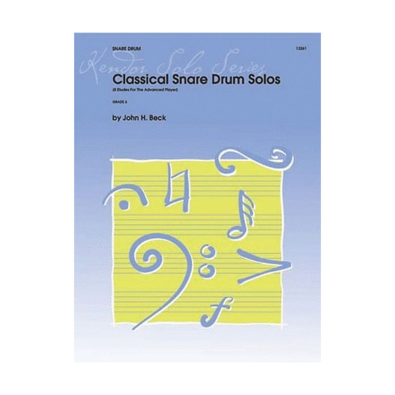 Classical Snare Drum Solos by John H. Beck