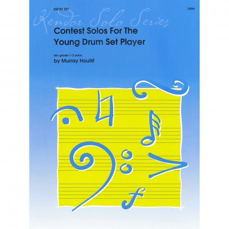 Contest Solos for the Young Drum Set Player by Murray Houliff