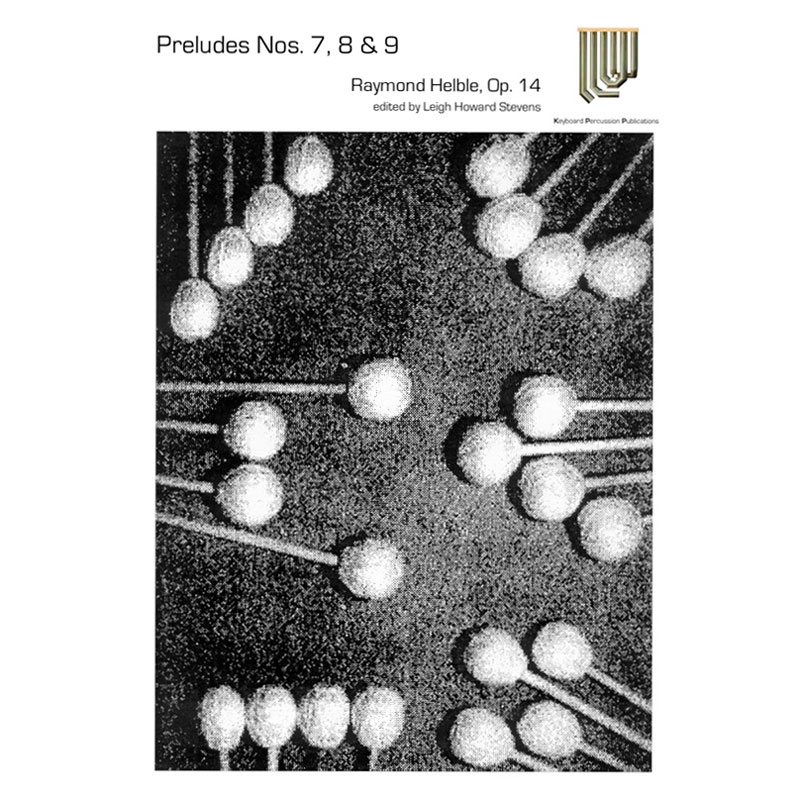 Preludes for Marimba Nos. 7, 8, 9 by Raymond Helble