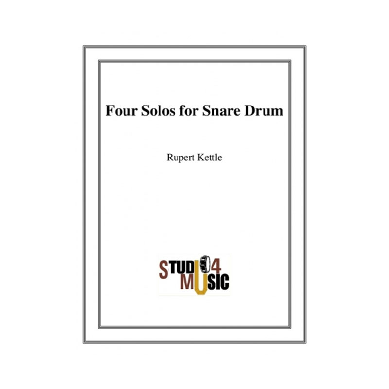 Four Solos for Snare Drum by Rupert Kettle