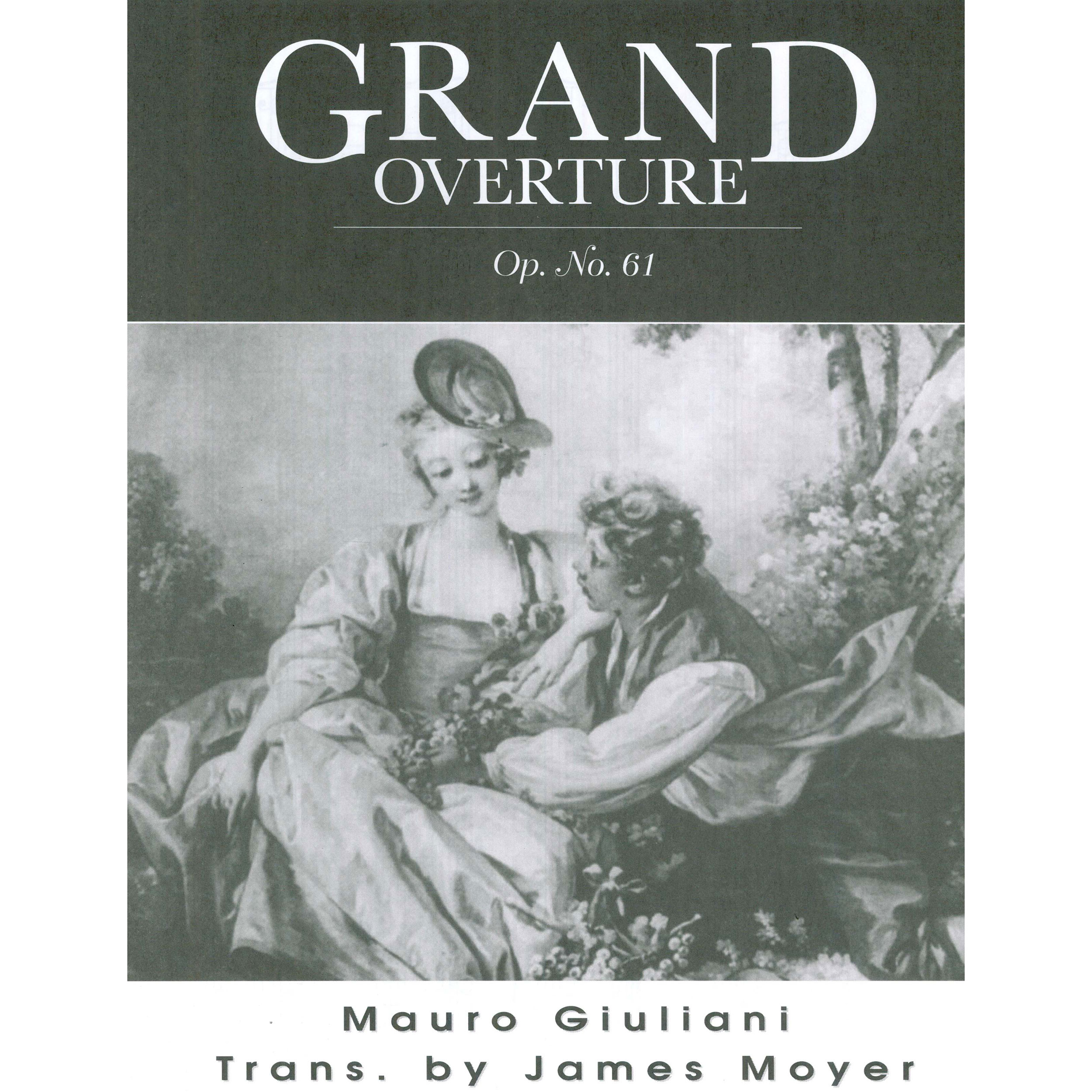 Grand Overture Op. 61 by Mauro Giuliani trans. James Moyer