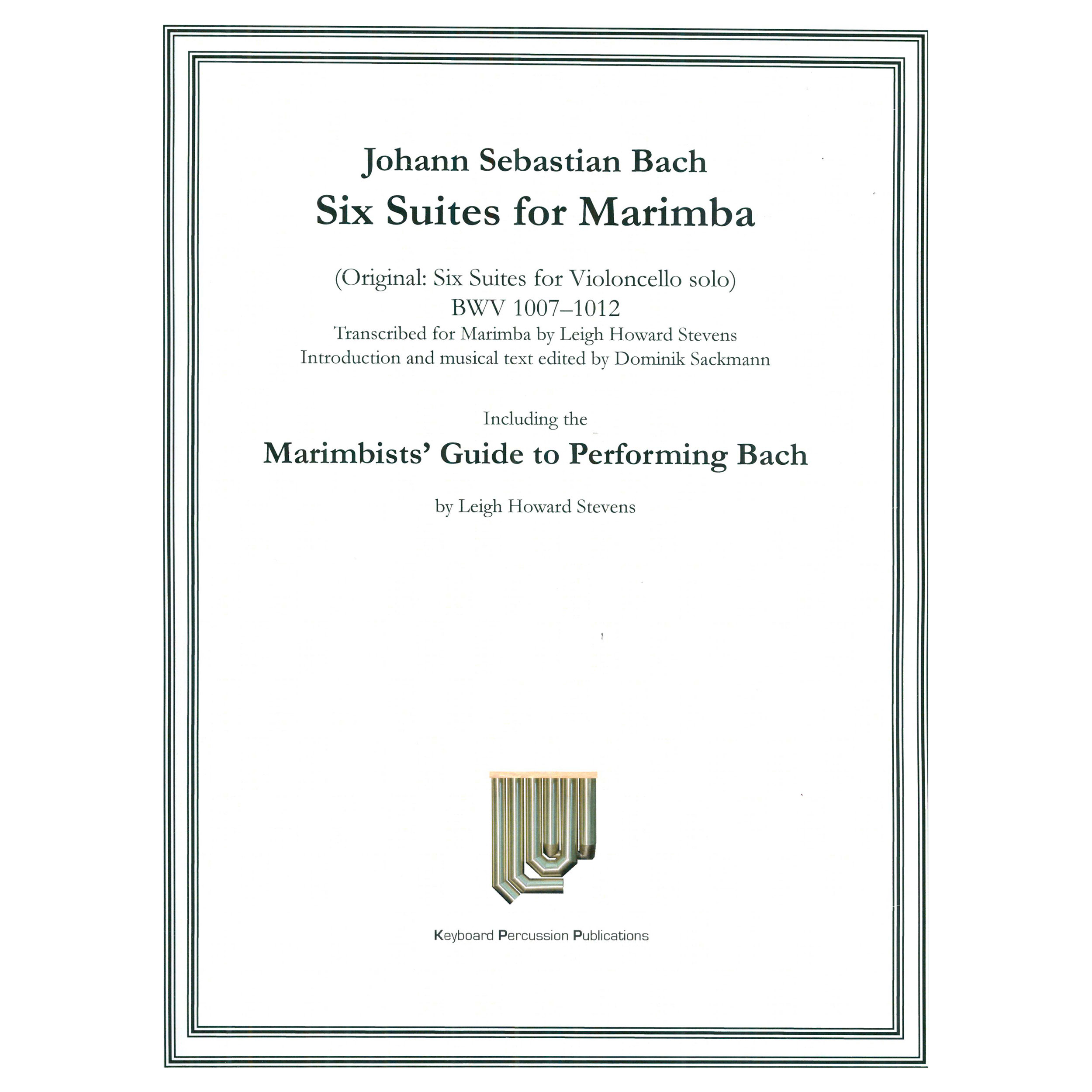 Six Suites for Marimba (Cello Suites) by J. S. Bach trans. Leigh Howard Stevens