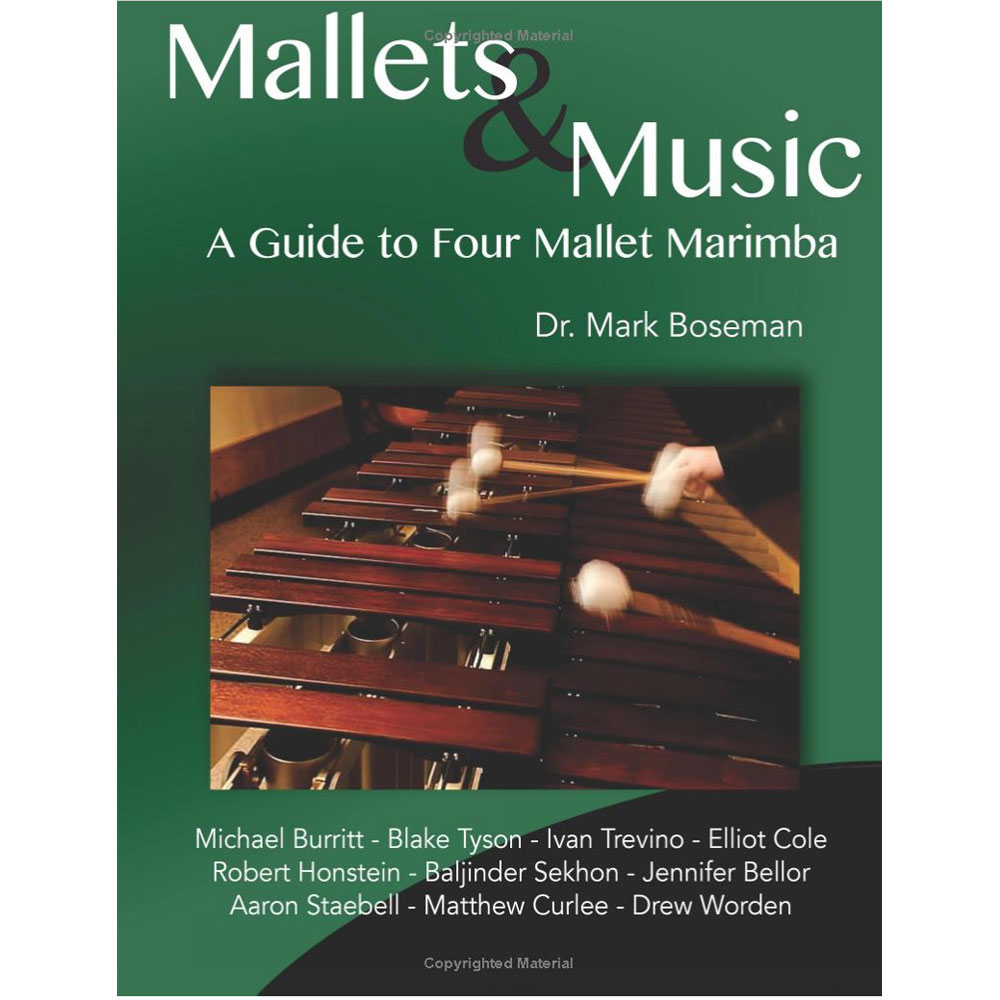 Mallets & Music: A Guide to Four Mallet Marimba by Dr. Mark Boseman