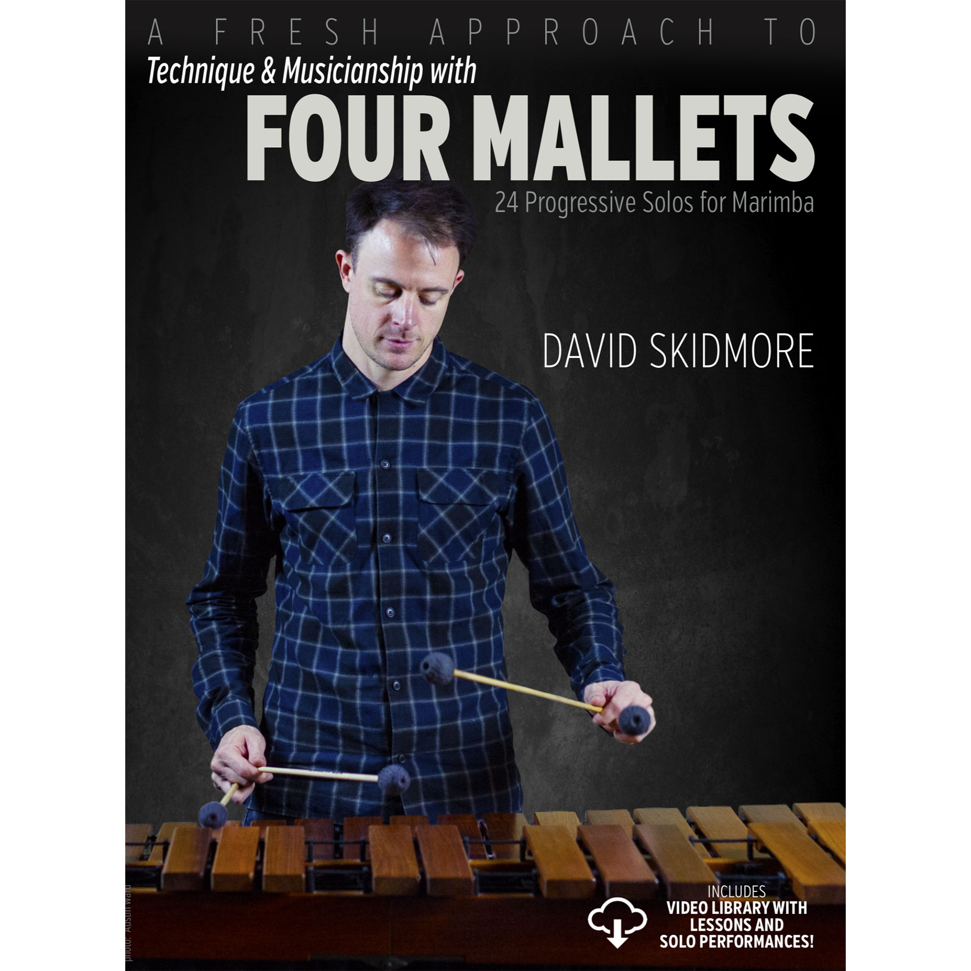 A Fresh Approach to Technique & Musicianship with Four Mallets by David Skidmore