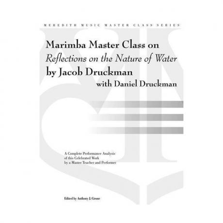 Marimba Master Class on Jacob Druckman's Reflections on the Nature of Water by Daniel Druckman