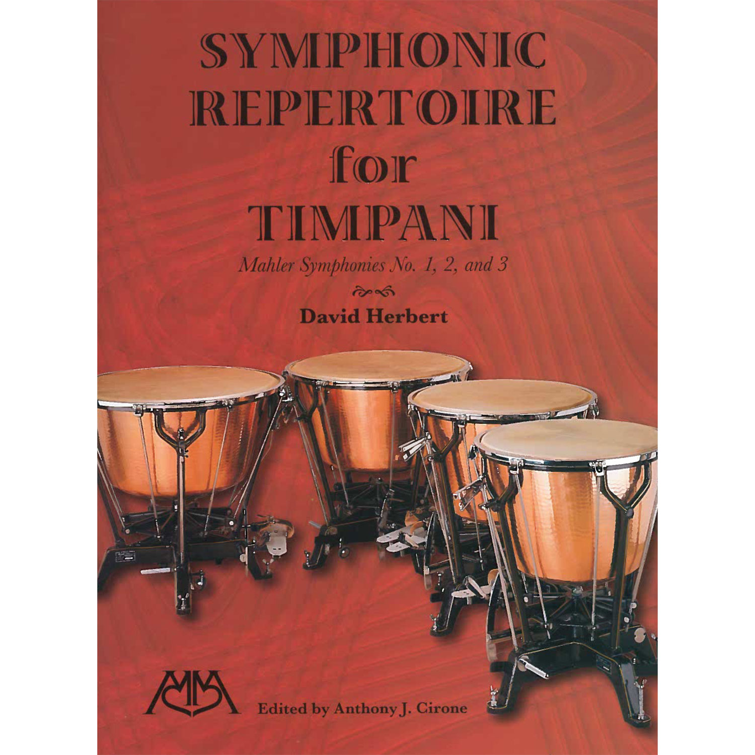 Symphonic Repertoire for Timpani:  Mahler Symphonies 1-3 by David Herbert ed. Cirone