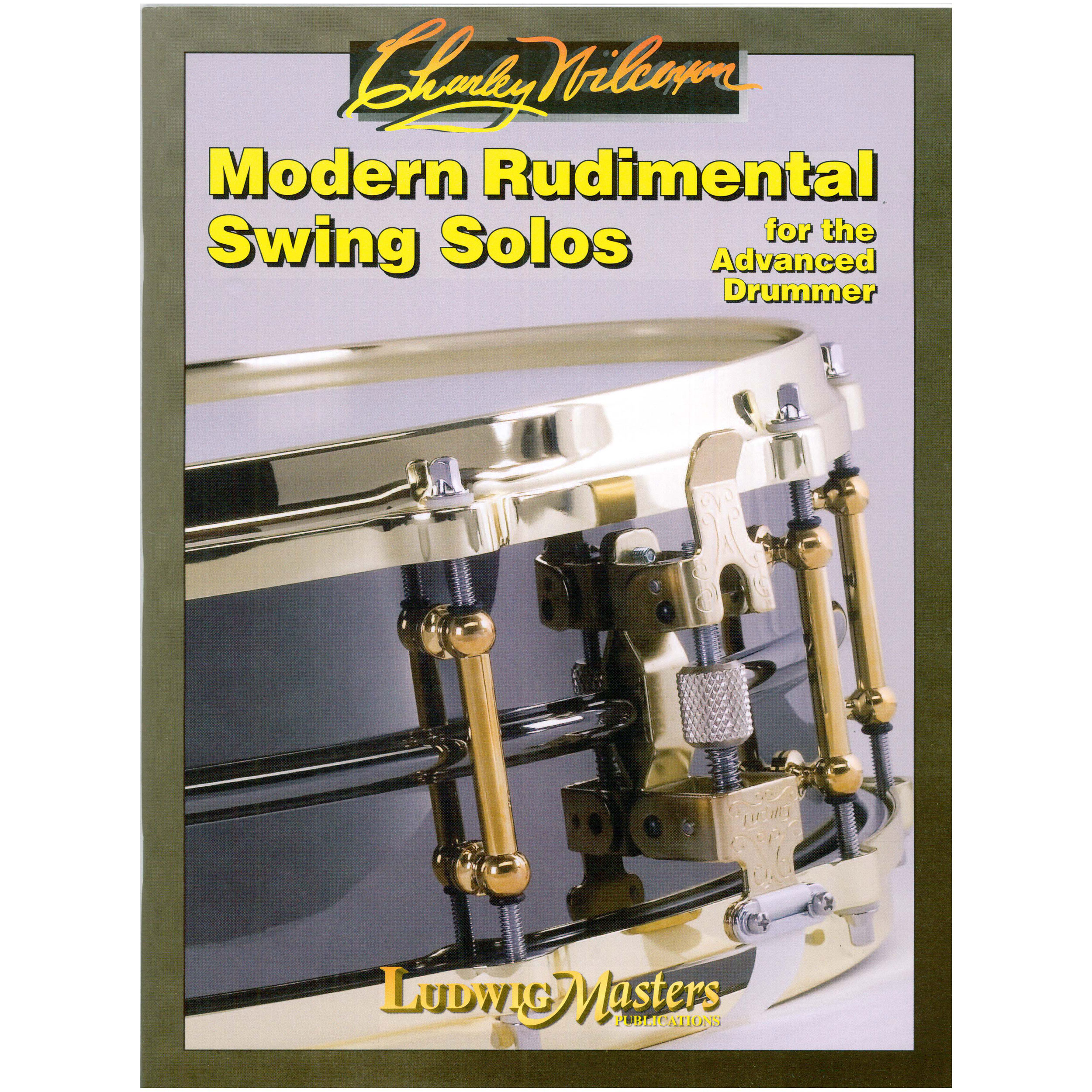 Modern Rudimental Swing Solos for the Advanced Snare Drummer by Charley Wilcoxon