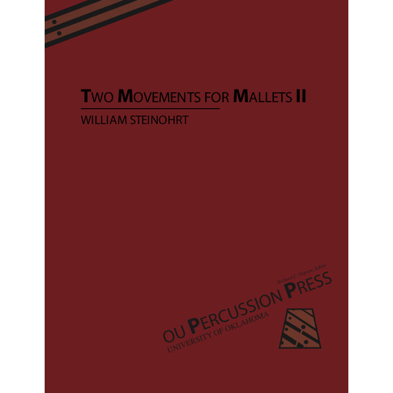 Two Movements for Mallets II by William Steinohrt