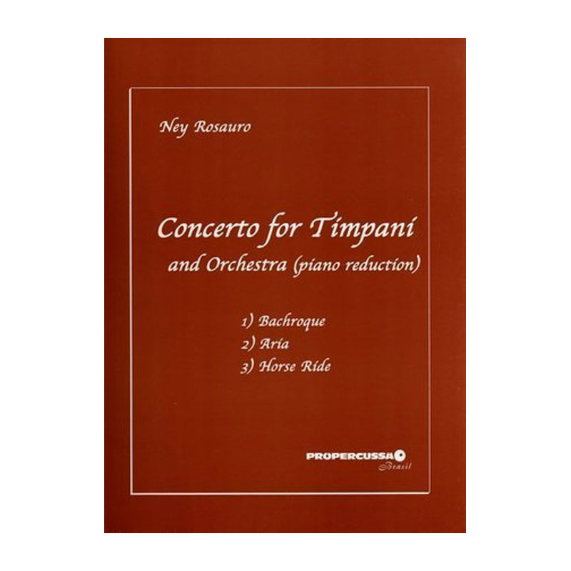 Concerto for Timpani and Orchestra (Piano Red.) by Ney Rosauro