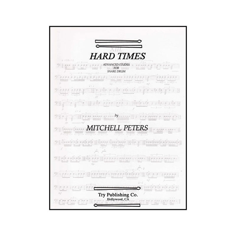 Hard Times for Snare Drum by Mitchell Peters