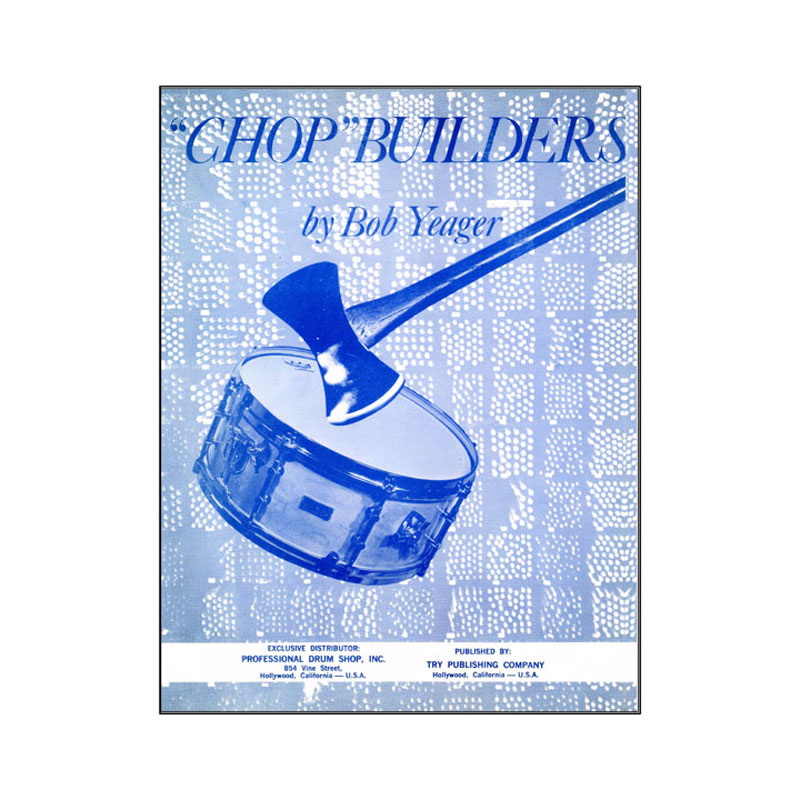 Chop Builders by Bob Yeager