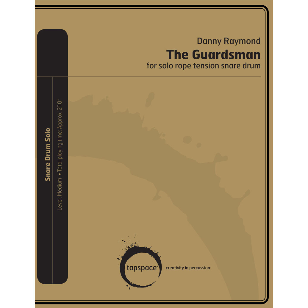The Guardsman for Solo Rope Tension Snare Drum by Danny Raymond