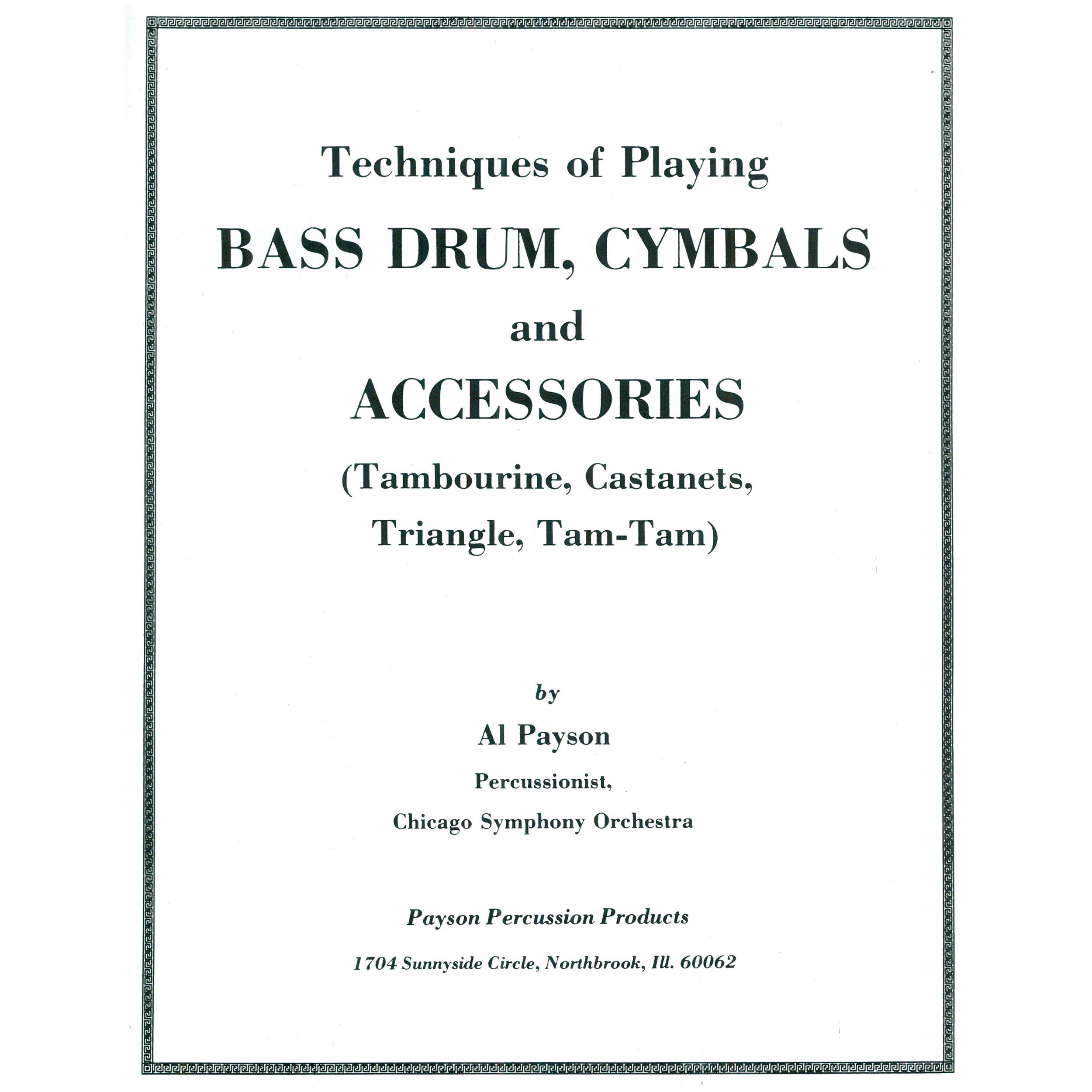 Techniques of Playing Bass Drum, Cymbals and Accessories by Al Payson