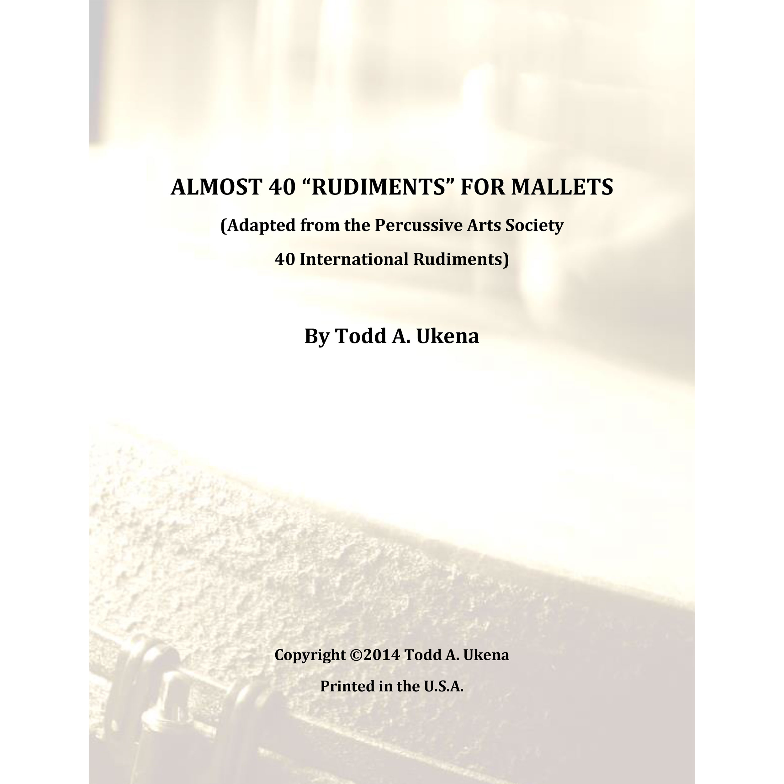 """Almost 40 """"Rudiments"""" for Mallets by Todd Ukena"""